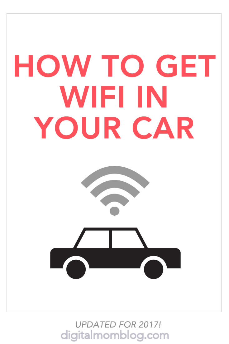 2017 Edition of How to Get WIFI in Your Car
