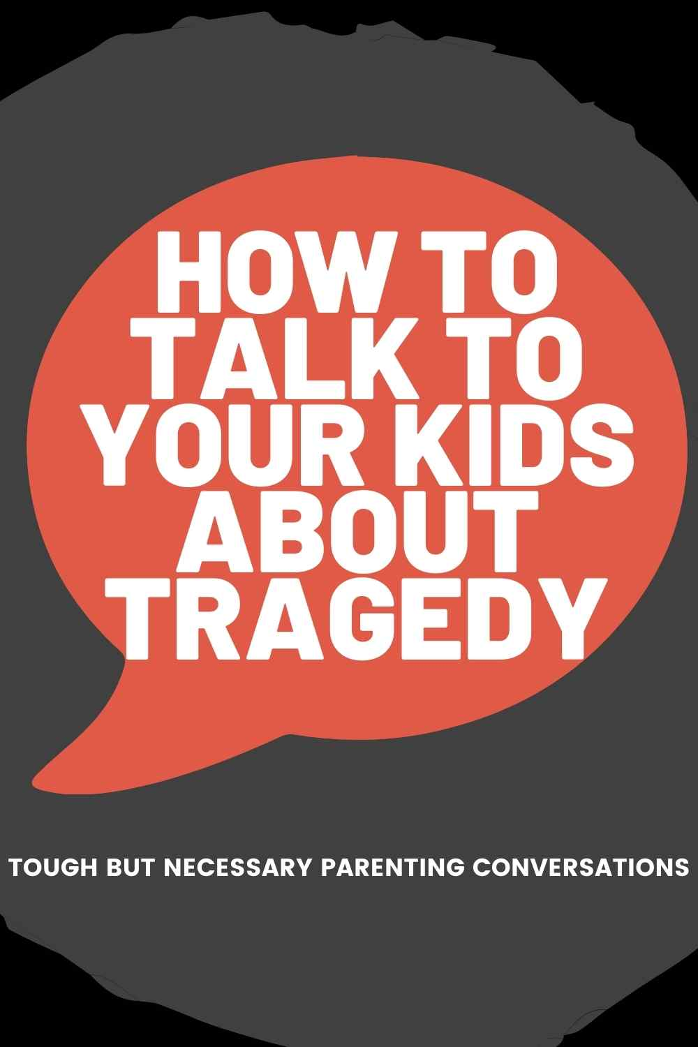 how talk to kids about tragedy