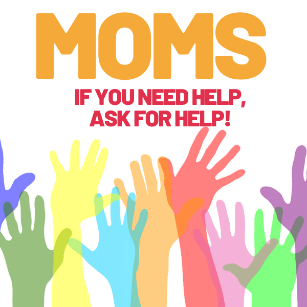 moms ask for help
