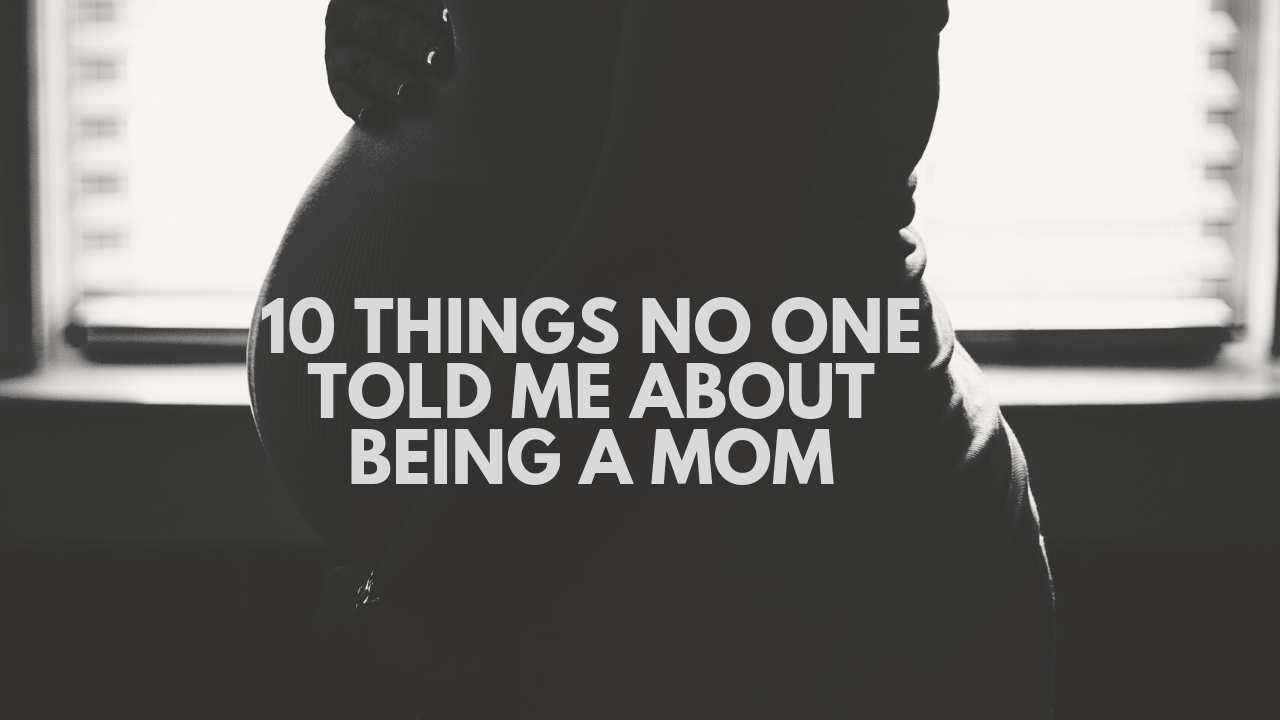 no one told me about being a mom
