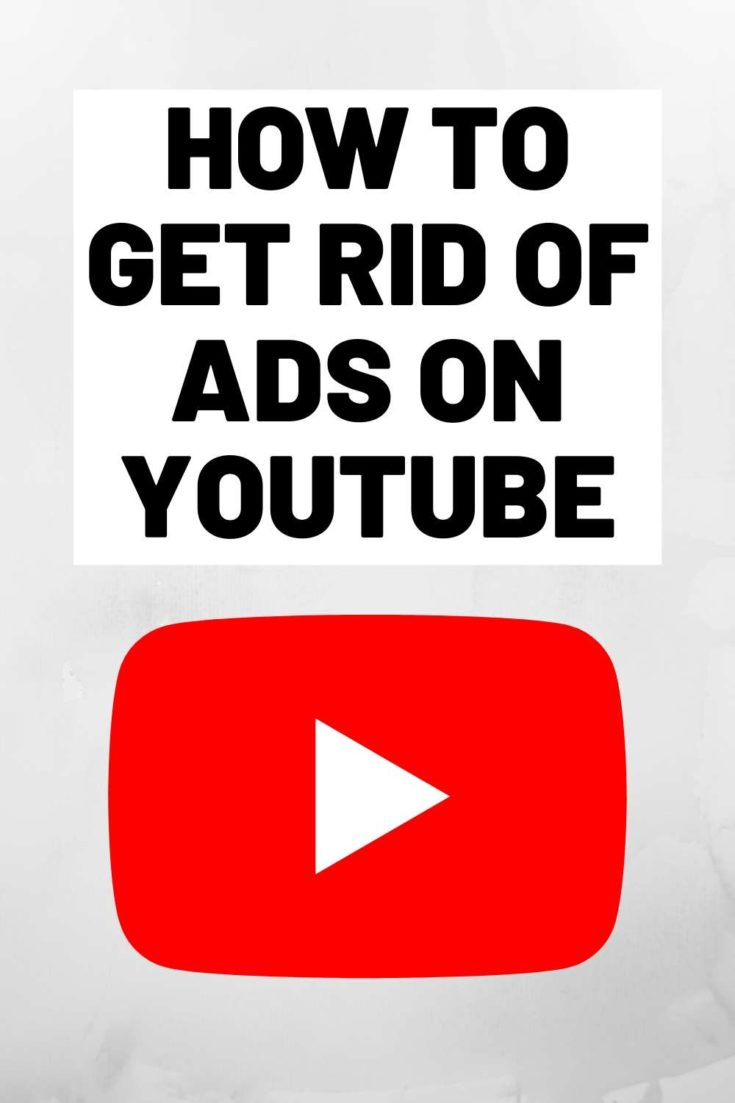 HOW TO GET RID OF ADS ON YOUTUBE