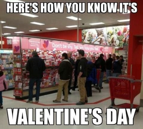 heres how you know its valentine day me looking for vday meme