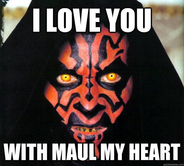 I love you with maul my heart - star wars valentines meme