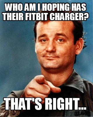 Bill Murray meme - Looking for a Fitbit charger