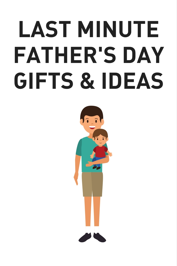 last minute fathers day gift ideas