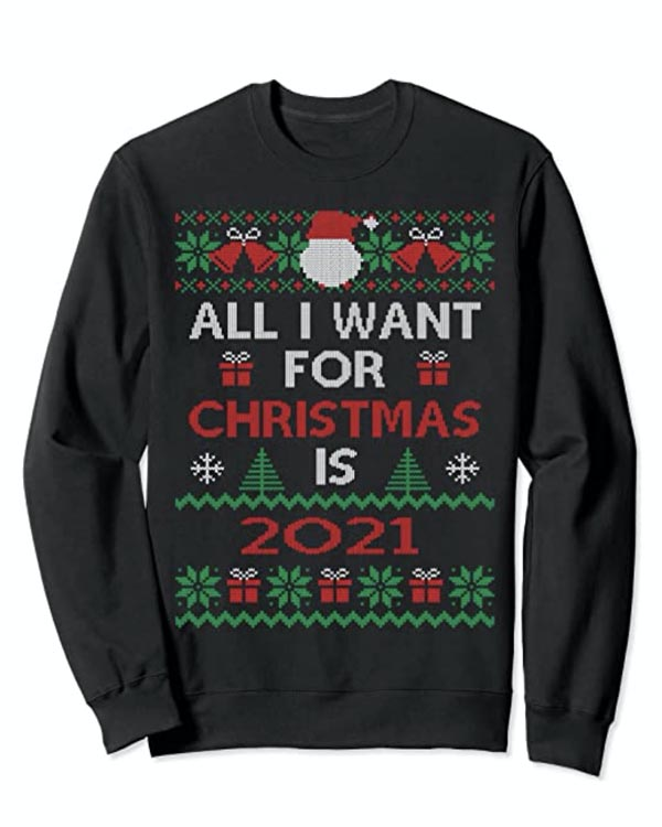 all i want for christmas is 2021 christmas sweater