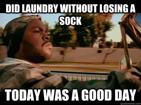 did laundry without losing a sock – lost sock meme