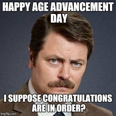 age advancement birthday meme