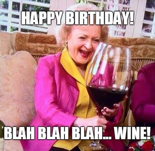 betty white birthday meme wine glass