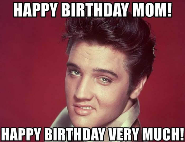 elvis birthday meme for mom
