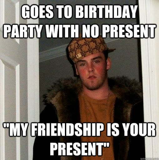 no birthday present meme