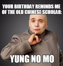 austin powers birthday meme you old