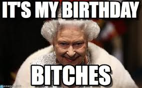 its your birthday meme - queen elizabeth