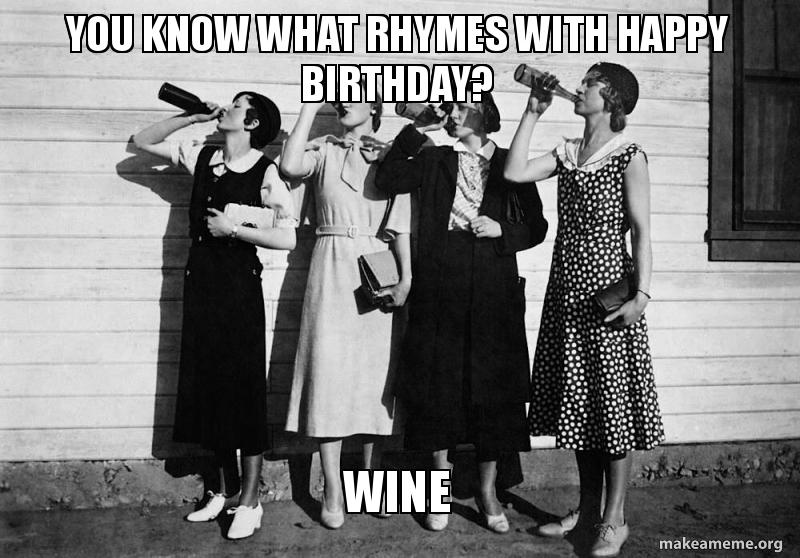 rhymes with happy birthday wine