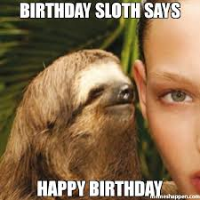 birthday sloth says happy birthday