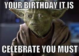 yoda meme birthday celebrate must