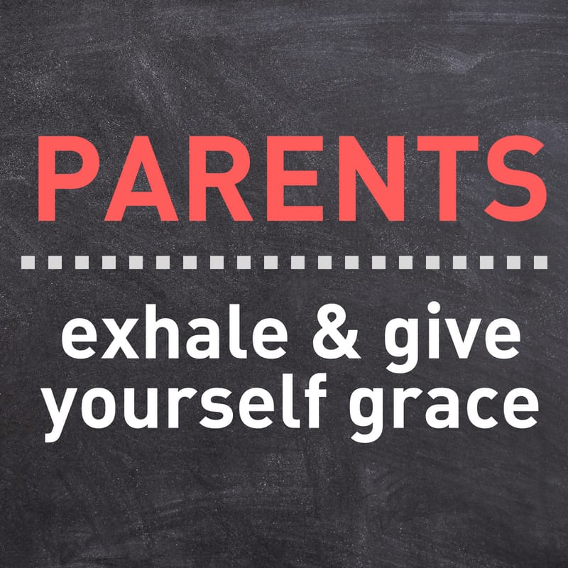 parents give yourself grace