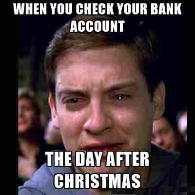 my bank account after buying christtmas gifts