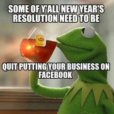 Some of ya'll new year's resolutions need to be quit putting your business of Facebook.