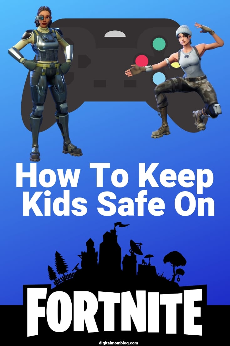 how to keep kids safe - fortnite safety