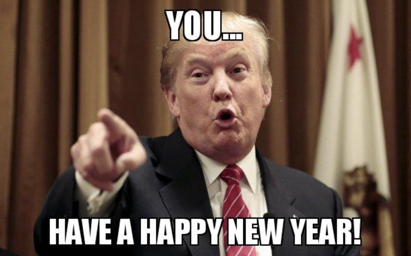 Donald trump you have a happy new year