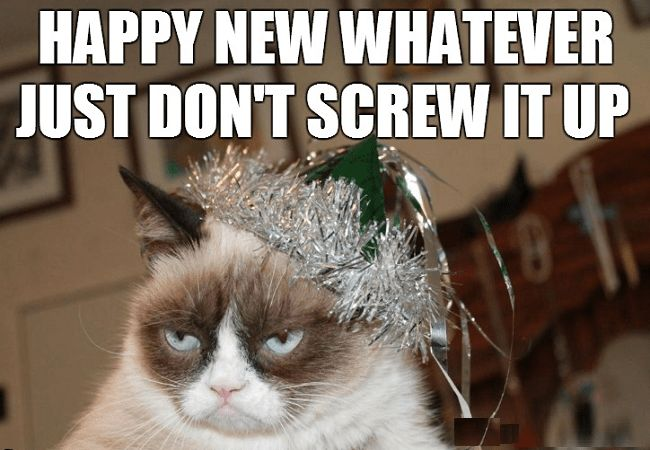 Happy New whatever - just don't screw it up.
