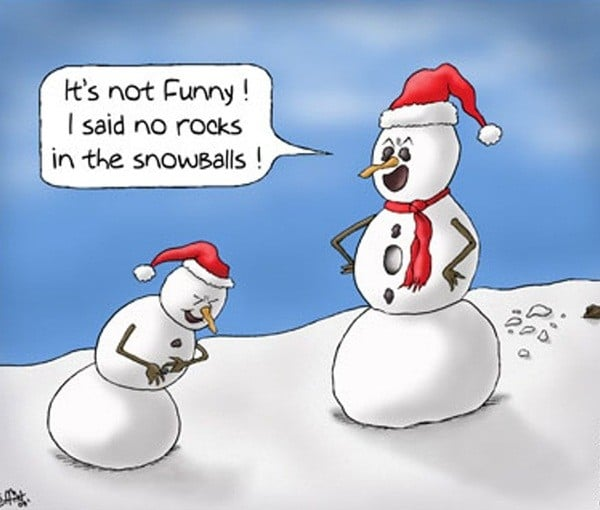 its not funny i said no rocks in the snowballs - funny christmas meme