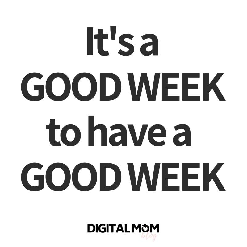 Good week to have a good week monday motivation quote