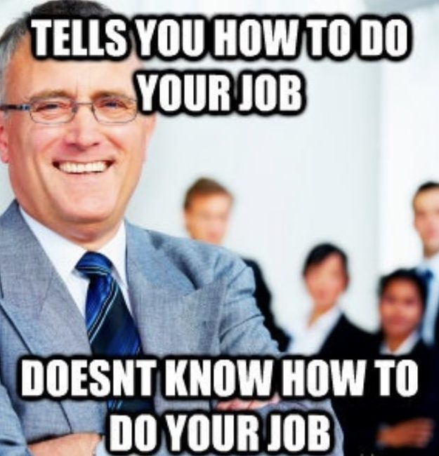 Work Memes - boss telling you how to do your job meme