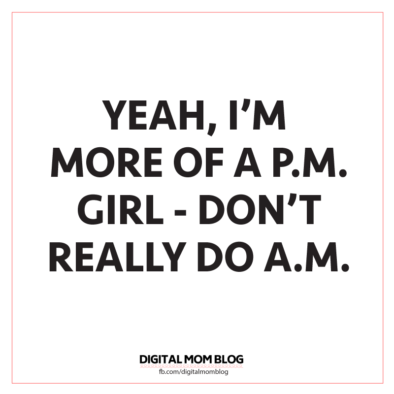 good morning meme - yeah i am more of a pm girl not am