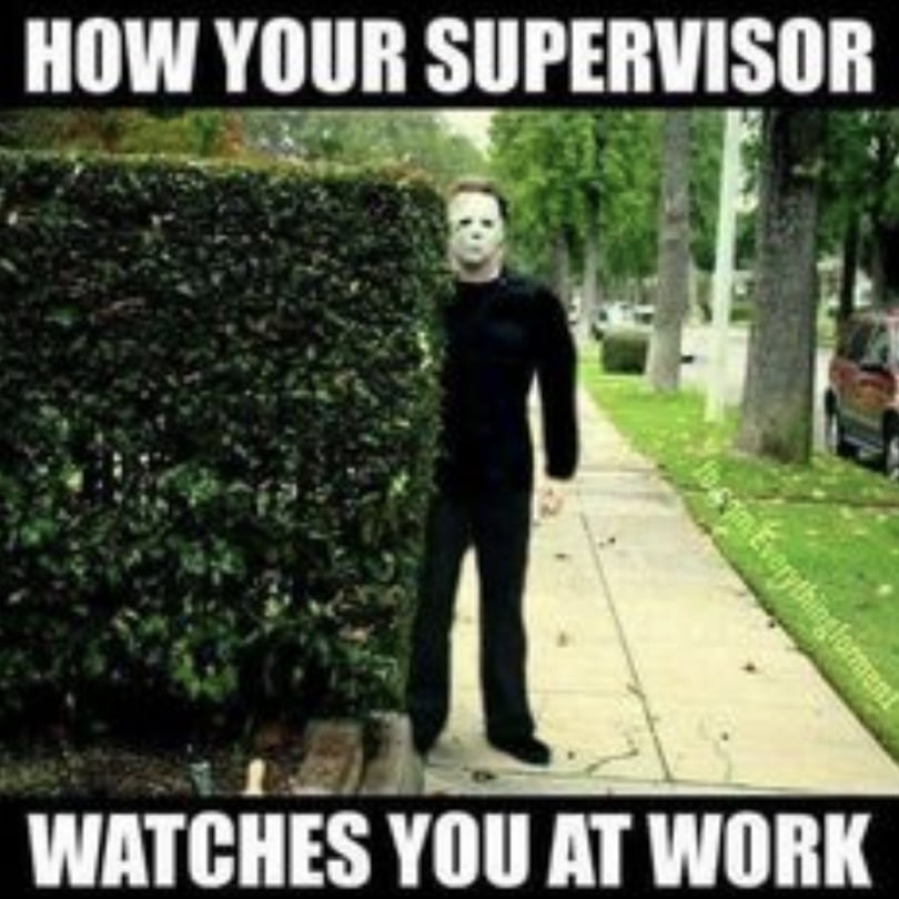 micromanaging Memes - Working with a supervisor that micromanages be like