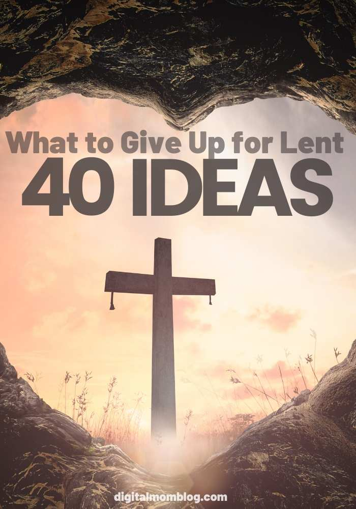 what to give up for lent - 40 ideas