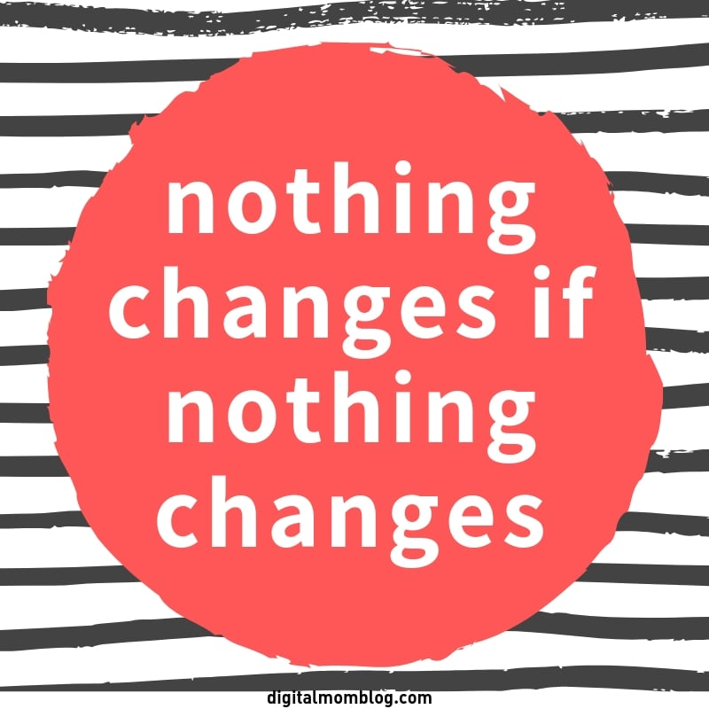 nothing changes if nothing changes - 40 day challenge