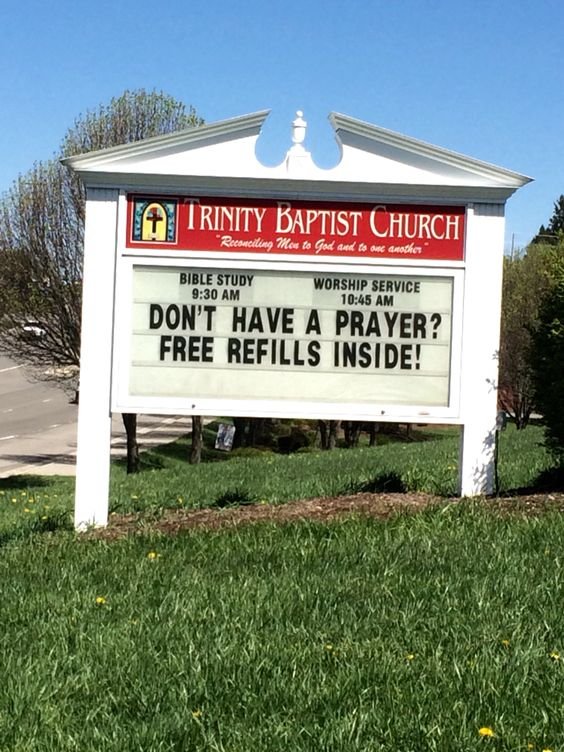 Don't have a prayer? Free refills inside. sayings for church signs humor