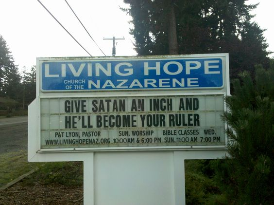 give satan an inch and he will become your ruler