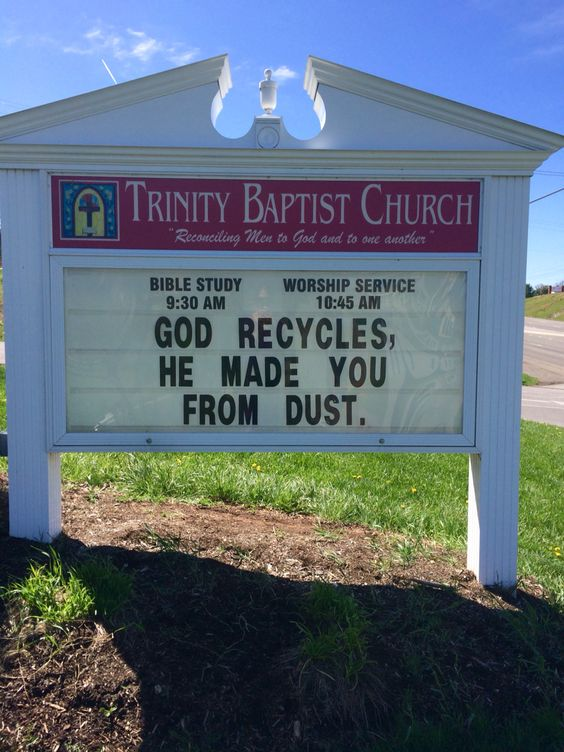 god recycles he made you from dust – funny church sign sayings