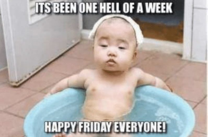 happy friday meme its been one hell of a week