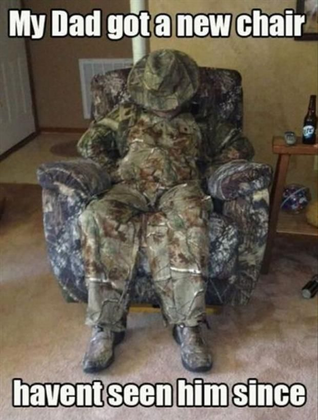 my dad got a new chair - i havent seen him since. Dad in camouflage chair