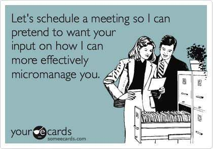 meeting micromanage manager meme