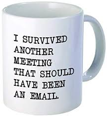 survived meeting should have been an email