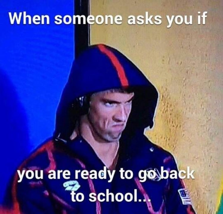 funny back to school meme when someone asks you if you are ready for school