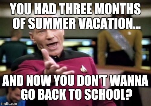 you had three months of summer vacation back to school meme