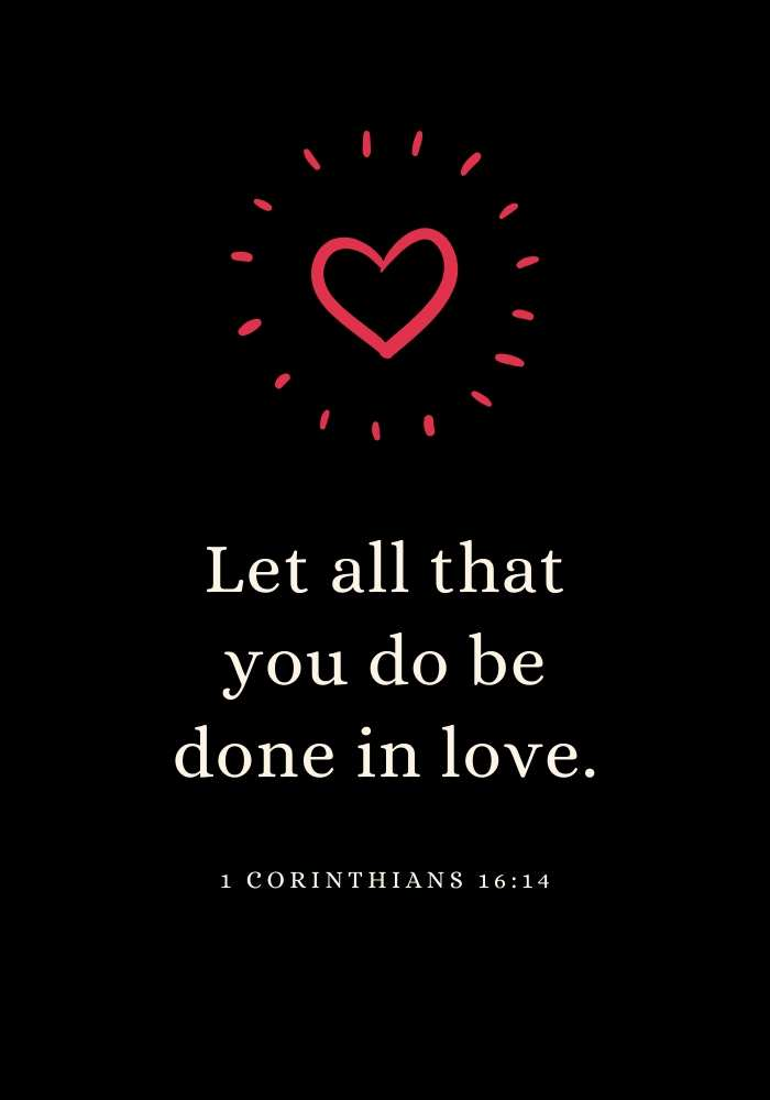 all you do be done in love quote