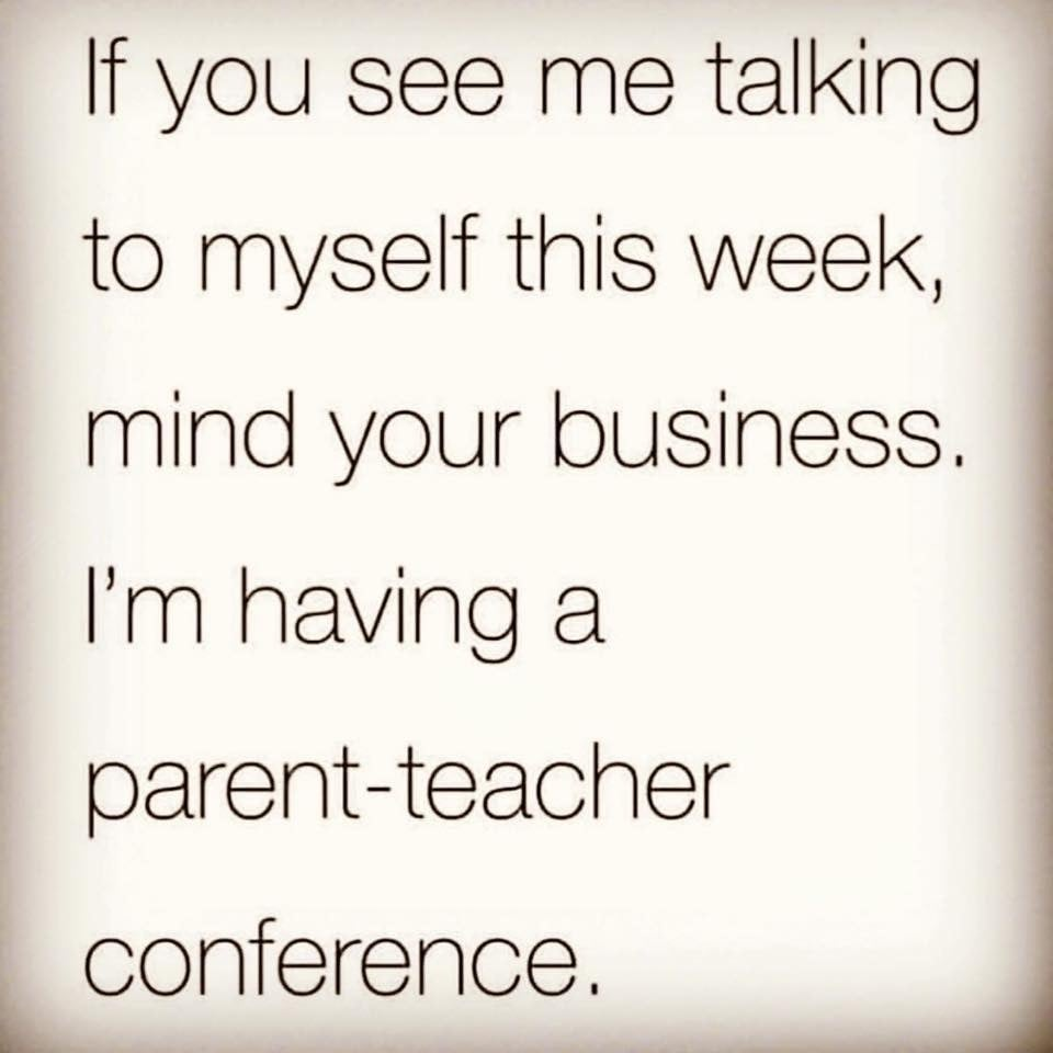 Moms, if you need to have a parent teacher conference with yourself, do it.