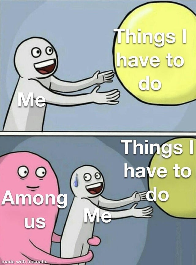 Things I have to do meme