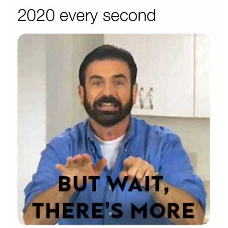 Funny 2020 Memes Billy Wait Theres More