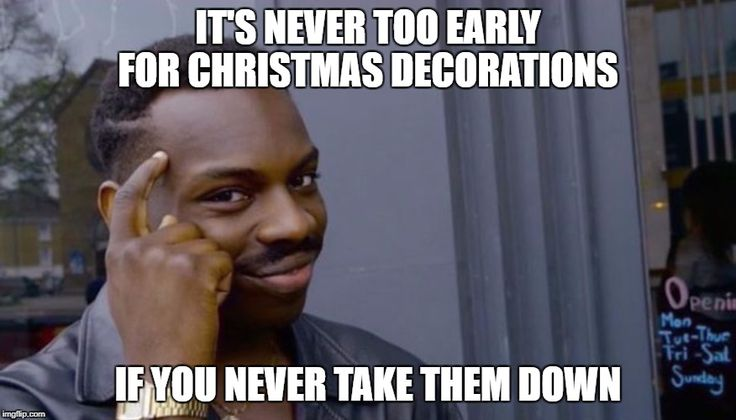 Never Too Early For Christmas Decorations