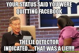 Maury lie detector meme about Facebook quitting