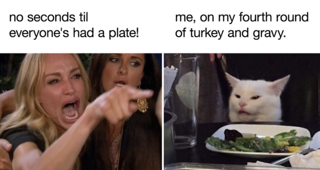 Seconds on Thanksgiving - Funny Thanksgiving Meme