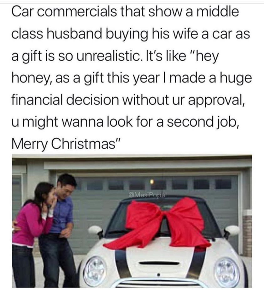 Car commercials that show a middle class husband buying his wife a car as a christmas gift - funny christmas meme